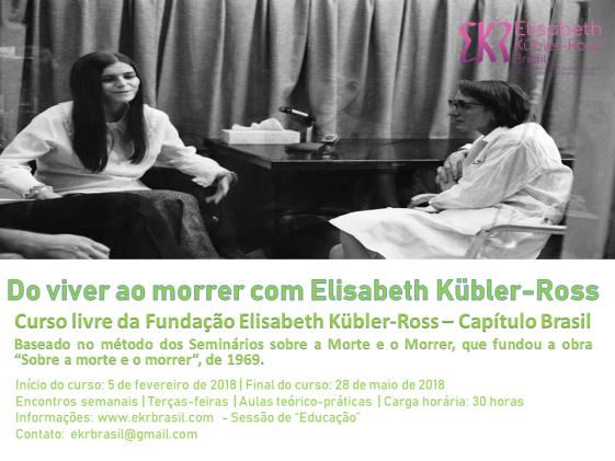 Do viver ao morrer com Elisabeth Kübler-Ross - EKR tercas - 2019